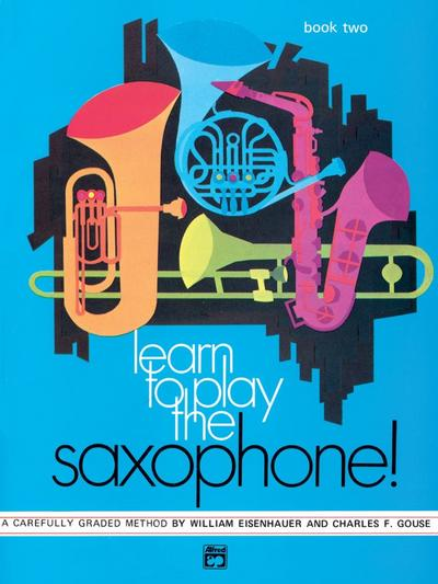 Learn to Play the Saxophone!. Book.2