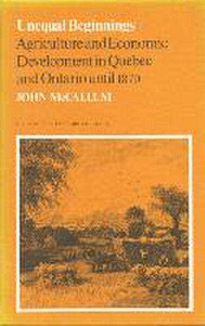 Unequal Beginnings: Agriculture and Economic Development in Quebec and Ontario Until 1870