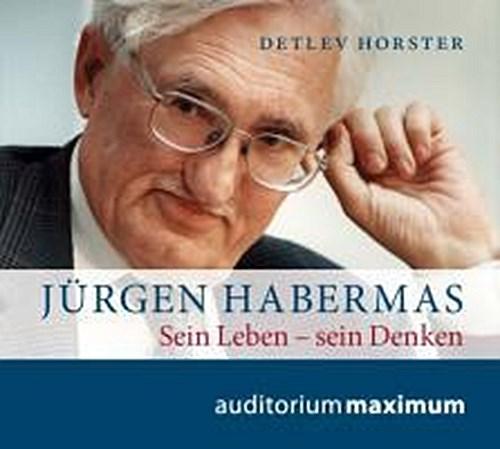 Jürgen Habermas. Sein Leben - sein Denken Detlef Horster