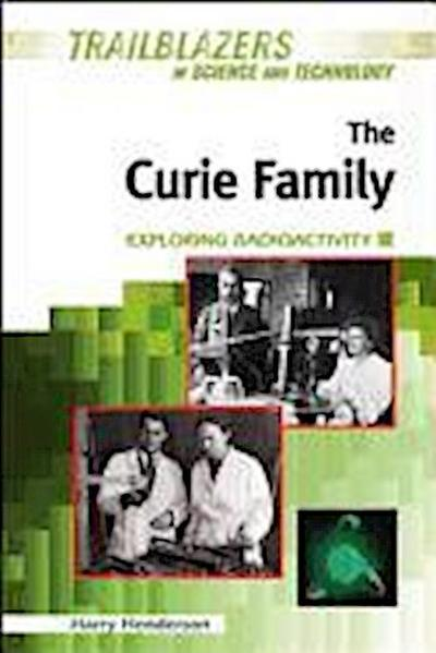 The Curie Family: Exploring Radioactivity