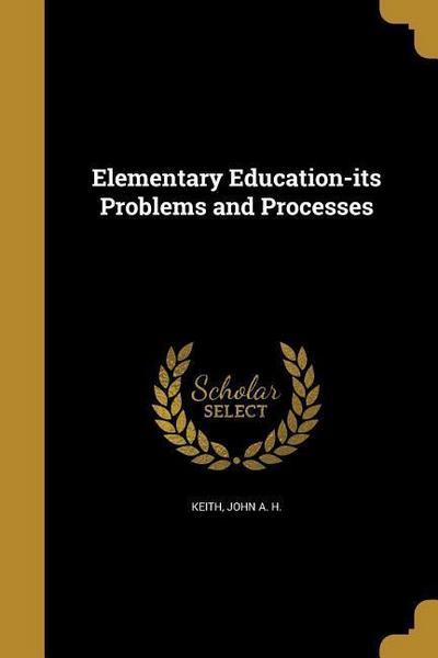 ELEM EDUCATION-ITS PROBLEMS &