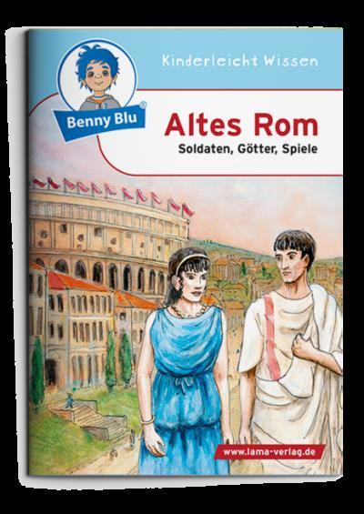 Altes Rom: Soldaten, Götter, Spiele - Kinderleicht Wissen - Broschiert, Deutsch, Dagmar Koopmann, Soldaten, Götter, Spiele, Soldaten, Götter, Spiele