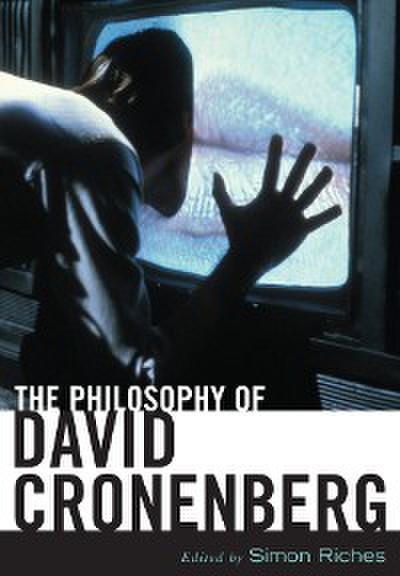 The Philosophy of David Cronenberg