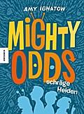 Mighty Odds; Schräge Helden; Übers. v. Sturm, ...