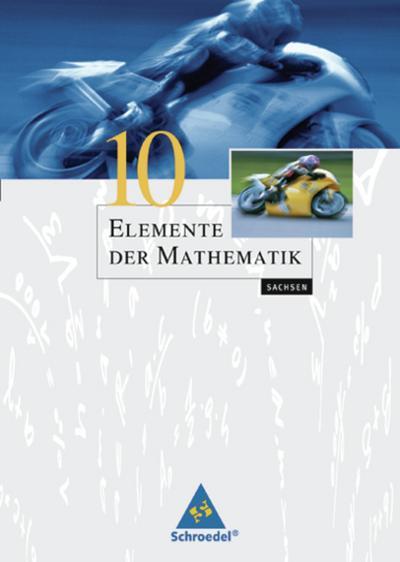 Elemente der Mathematik 10. Schülerband. Sekundarstufe 1. Sachsen
