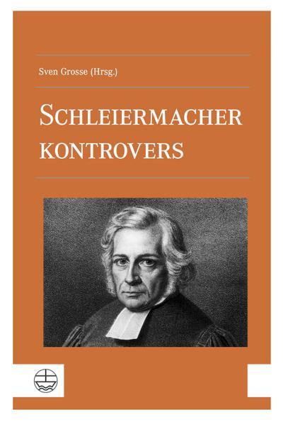 Schleiermacher kontrovers