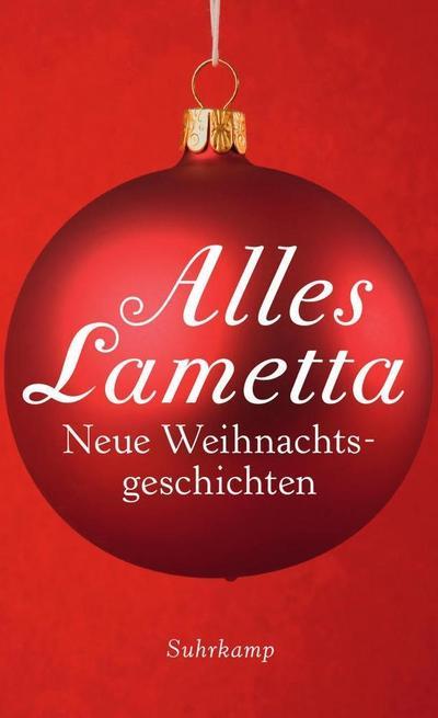 Alles Lametta: Neue Weihnachtsgeschichten (suhrkamp taschenbuch)