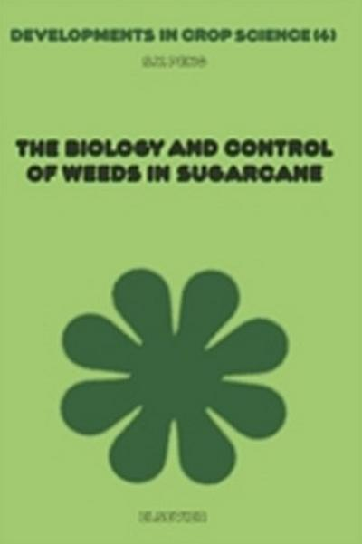 Biology And Control of Weeds in Sugarcane