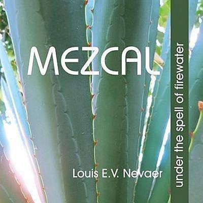Mezcal: Under the Spell of Firewater