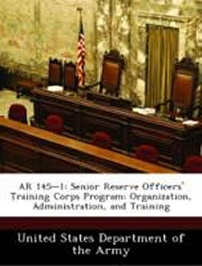 United States Department of the Army: AR 145-1: Senior Reser