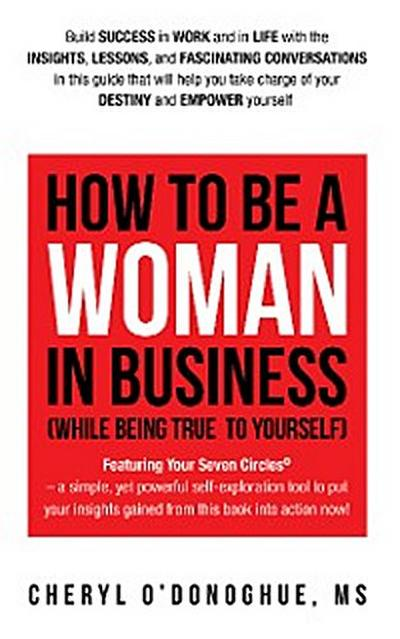 How to Be a Woman in Business (While Being True to Yourself)