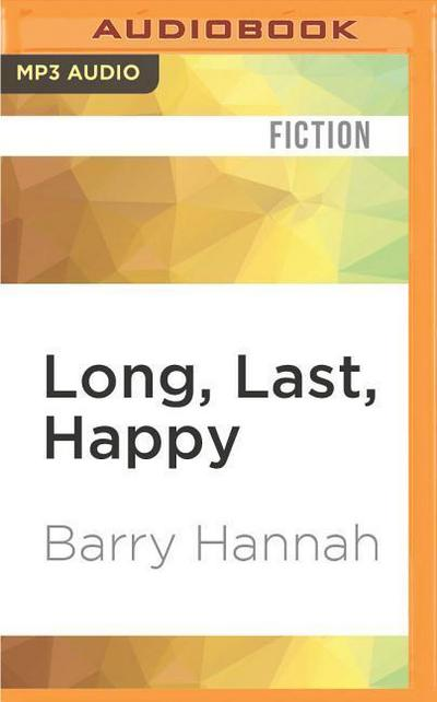 Long, Last, Happy: New and Collected Stories