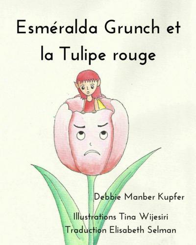 Esméralda Grunch et la Tulipe rouge