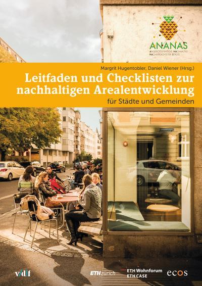 Leitffaden und Checklisten zur nachhaltigen Arealentwicklung