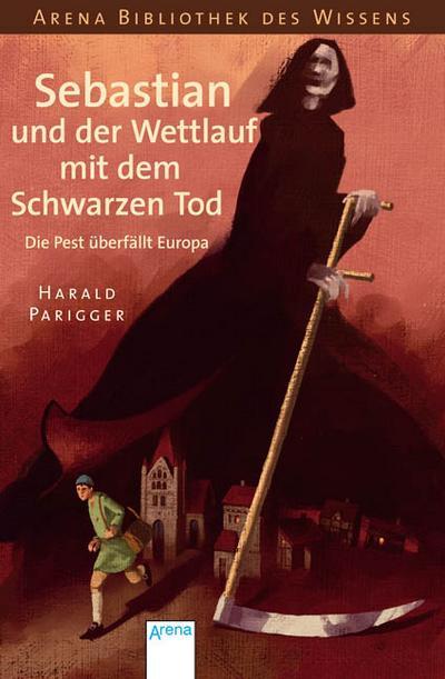Sebastian und der Wettlauf mit dem Schwarzen Tod - Die Pest berfällt Europa   ; Ill. v. Puth, Klaus; Deutsch; , Ill. -