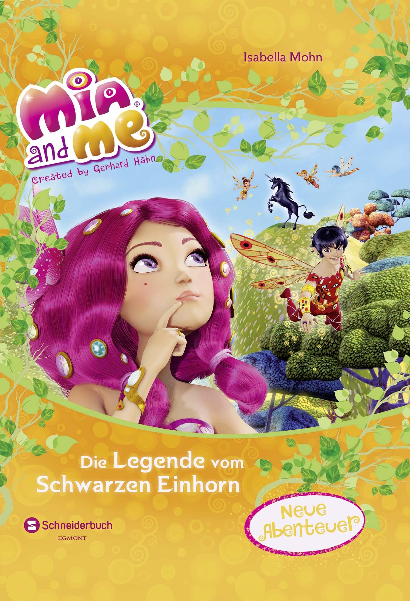 Isabella Mohn ~ Mia and me - Die Legende vom Schwarzen Einhorn 9783505134081