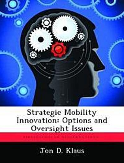 Strategic Mobility Innovation: Options and Oversight Issues