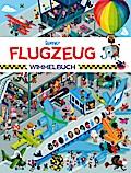 Flugzeug Wimmelbuch: Das große Wimmelbilderbu ...