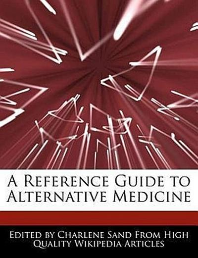 A Reference Guide to Alternative Medicine