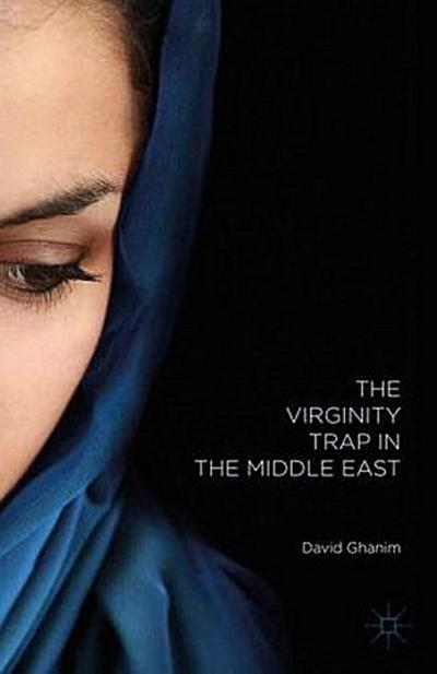 The Virginity Trap in the Middle East