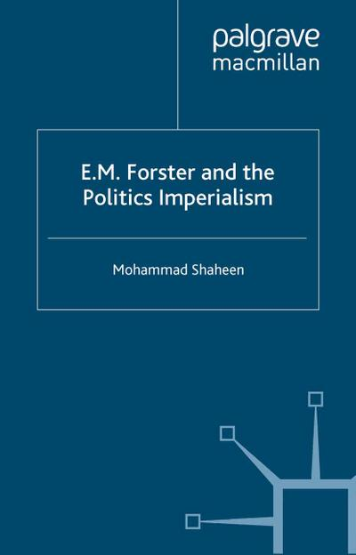 E.M. Forster and The Politics of Imperialism