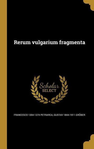 ITA-RERUM VULGARIUM FRAGMENTA