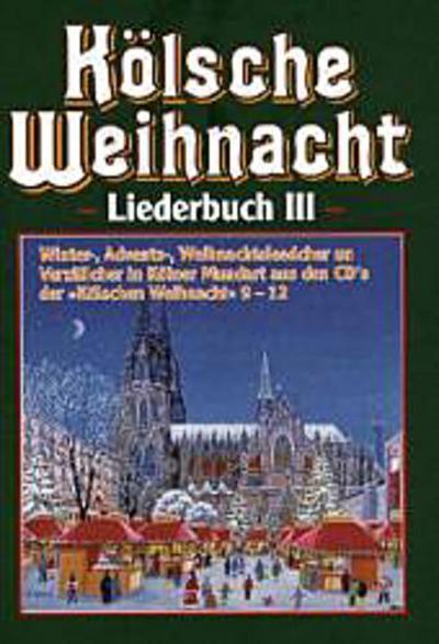 Kölsche Weihnacht, Liederbuch. Bd.3