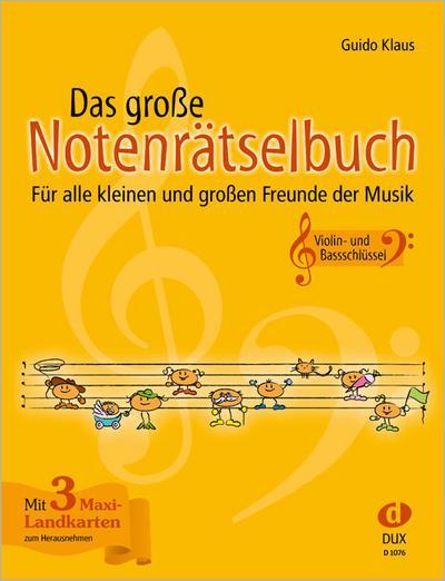 Das große Notenrätselbuch: Für alle kleinen und großen Freunde der Musik (Ausgabe Violin- und Bassschlüssel)