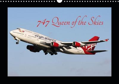 747 Queen of the Skies (Wall Calendar 2019 DIN A3 Landscape)