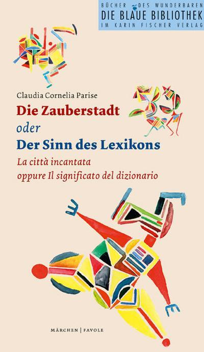 Die Zauberstadt oder Der Sinn des Lexikons. La citta incantata oppure Il significato del dizionario