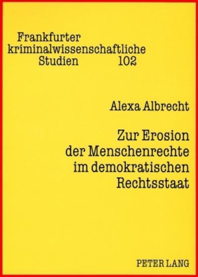 Zur Erosion der Menschenrechte im demokratischen Rechtsstaat