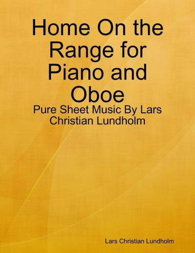 Home On the Range for Piano and Oboe - Pure Sheet Music By Lars Christian Lundholm