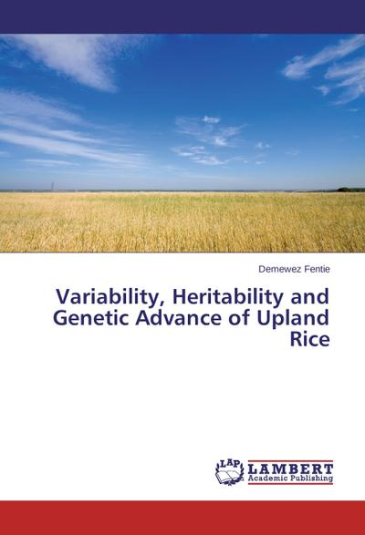 Variability, Heritability and Genetic Advance of Upland Rice