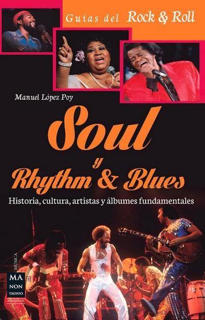 Soul y Rhythm & Blues: Historia, Cultura, Artistas y Albumes Fundamentales