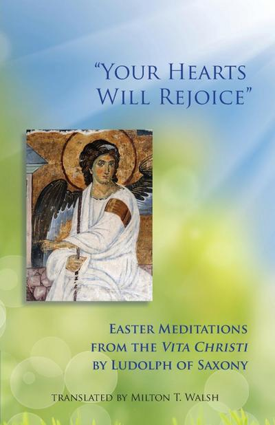 Your Hearts Will Rejoice: Easter Meditations from the Vita Christi