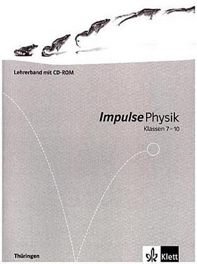 Impulse Physik - Ausgabe für Thüringen. Lehrerband mit CD-ROM 7.-10. Klasse