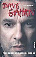 Dave Gahan ; Sein Leben mit Depeche Mode; Übe ...
