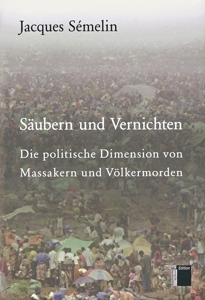 Jacques Sémelin , Säubern und Vernichten ,  9783936096828