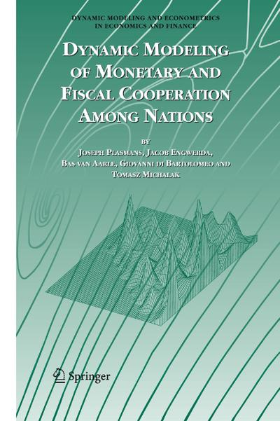 Dynamic Modeling of Monetary and Fiscal Cooperation Among Nations