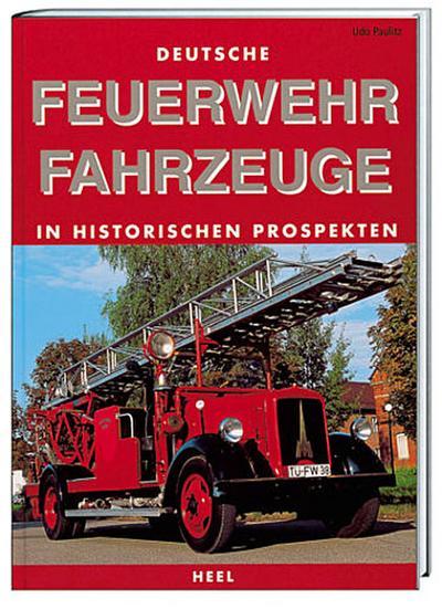 Feuerwehrfahrzeuge in historischen Prospekten