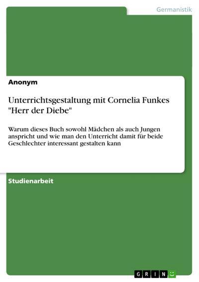 Unterrichtsgestaltung mit Cornelia Funkes 'Herr der Diebe'