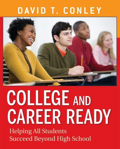 College and Career Ready: Helping All Students Succeed Beyon