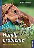 Hundeprobleme erkennen und lösen   ; Praxiswi ...
