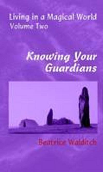 Knowing Your Guardians