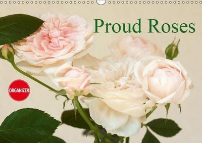 Proud Roses (Wall Calendar 2019 DIN A3 Landscape)