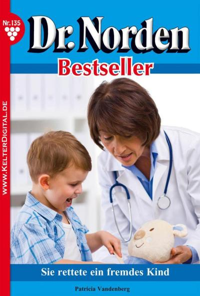 Dr. Norden Bestseller 135 – Arztroman