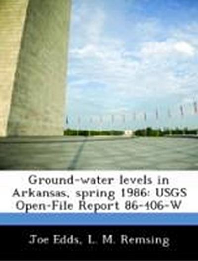 Edds, J: Ground-water levels in Arkansas, spring 1986: USGS