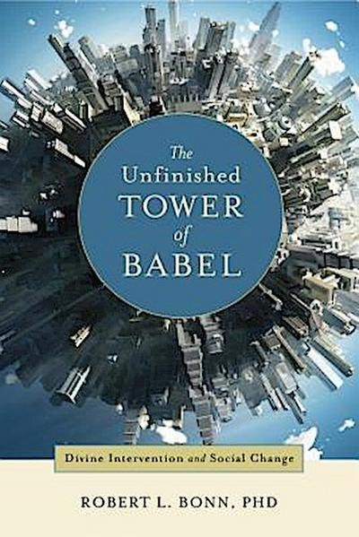 The Unfinished Tower of Babel: Divine Intervention and Social Change