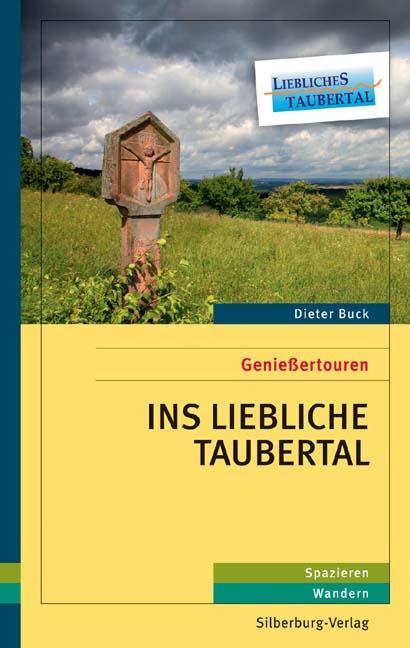 Genießertouren - Ins Liebliche Taubertal Dieter Buck 9783842513914