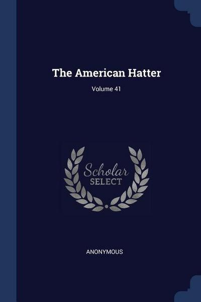 The American Hatter; Volume 41